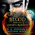 Circle of Blood Book One: Lover's Rebirth Audiobook by Jaelynn Woolf, R. A. Steffan Narrated by Gwendolyn Druyor