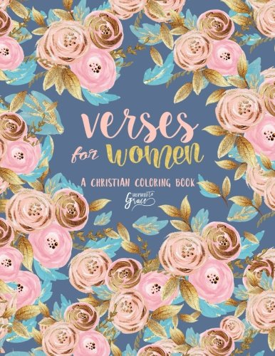 Inspired To Grace Verses For Women: A Christian Coloring Book: Modern Florals Cover with Calligraphy & Lettering Design (Inspirational Bible Verse & ... Prayer & Stress Relief) (Volume 7)