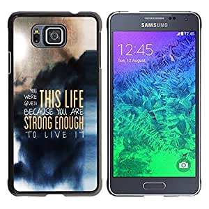 CASEMAX Slim Hard Case Cover Armor Shell FOR Samsung ALPHA G850- THIS LIFE - DEEP MESSAGE