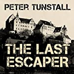 The Last Escaper | Peter Tunstall