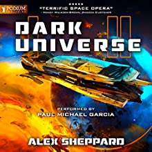 Dark Universe Audiobook by Alex Sheppard Narrated by Paul Michael Garcia