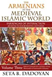 The Armenians in the Medieval Islamic World, Seta B. Dadoyan, 1412851890