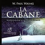 La cabane : Là où la tragédie se confronte à l'éternité | W. Paul Young