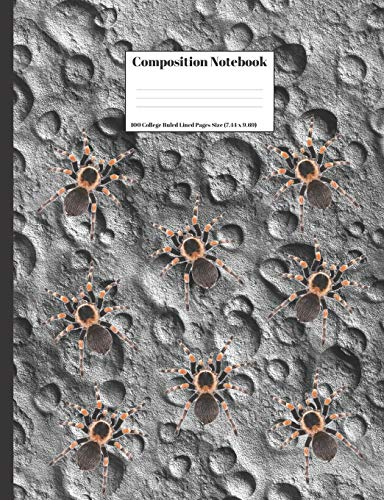 Composition Notebook: Creepy Tarantula Spiders Crawling On The Moons Surface Design 100 College Ruled Lined Pages Size (7.44 x 9.69) ()