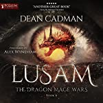 Lusam: The Dragon Mage Wars, Book 4 | Dean Cadman
