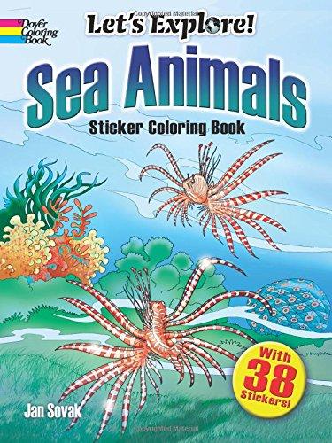 Sea Animals Activity Book (Let's Explore! Sea Animals: Sticker Coloring Book (Dover Nature Coloring Book))