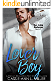 Lover Boy: A Military Single Dad Next Door Romance (Blue Collar Bachelors Book 1)