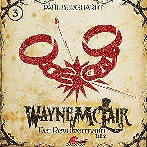 Der Revolvermann 2 (Wayne McLair 3) Hörspiel