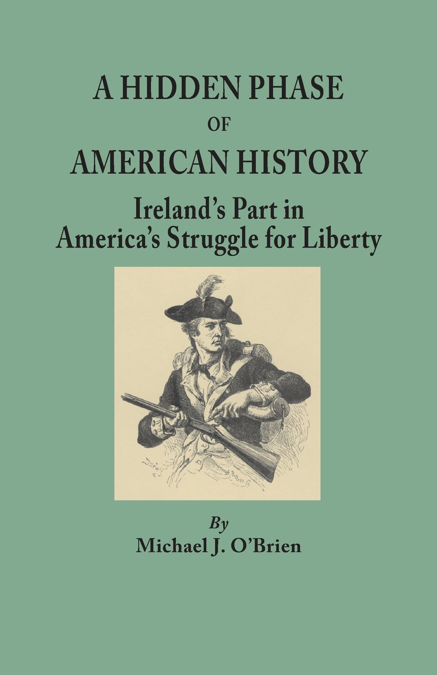 A Hidden Phase of American History: Ireland's Part in America's Struggle for Liberty pdf epub