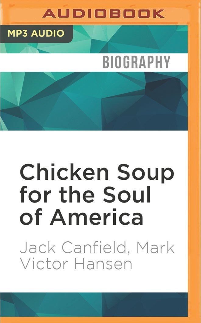 Read Online Chicken Soup for the Soul of America: Stories to Heal the Heart of Our Nation pdf epub