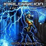 Infiltration: Kid Sensation, Book 3 | Kevin Hardman