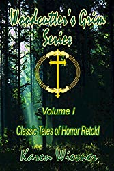 Woodcutter's Grim Series, Volume I {Classic Tales of Horror Retold} (Books 1-3 and The Final Chapter)