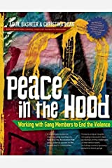 Peace In the Hood: Working with Gang Members to End the Violence Paperback