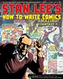 img - for By Stan Lee Stan Lee's How to Write Comics: From the Legendary Co-Creator of Spider-Man, the Incredible Hulk, Fa book / textbook / text book