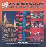 Mexican Art and Architecture, Colleen Madonna Flood Williams, 1422207234