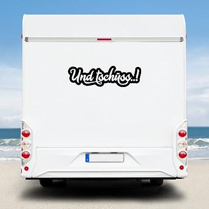 Wohnmobil Aufkleber KINGZDESIGN/® WA230 Wohnwagen Aufkleber Und tsch/üss.!