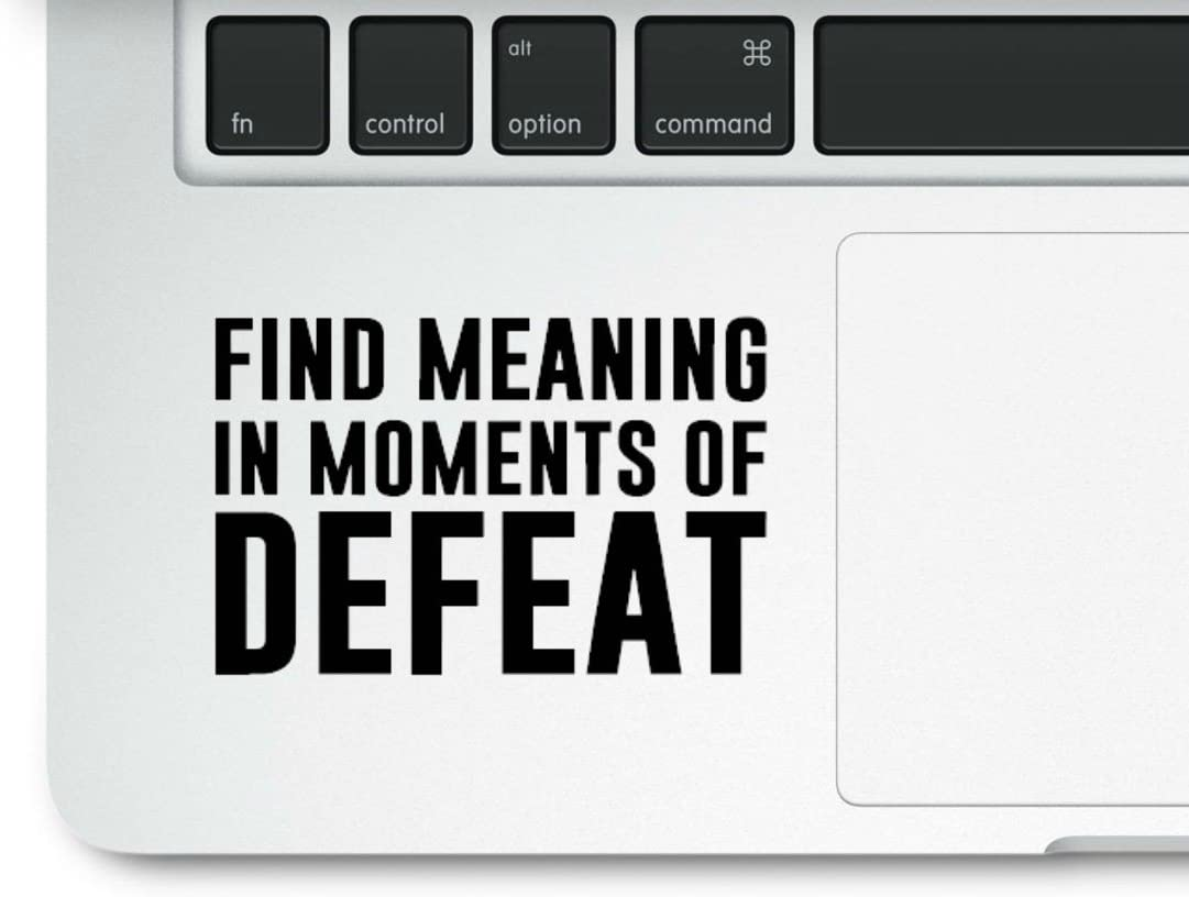 Find Meaning in Moments of Defeat Quote Clear Vinyl Printed Decal Sticken Motivational Life Quote for Laptop MacBook, Compatible with All MacBook Retina, Pro and Air Models Trackpad