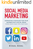 Social Media Marketing: Dominating Strategies for your Business with Social Media (Edition July 2017, Facebook, Snapchat, Instagram, Twitter, LinkedIn, YouTube)