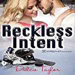 Reckless Intent | Dulcie Taylor
