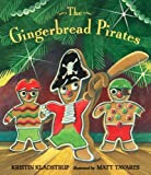 by Kladstrup, Kristin The Gingerbread Pirates (2012) Hardcover