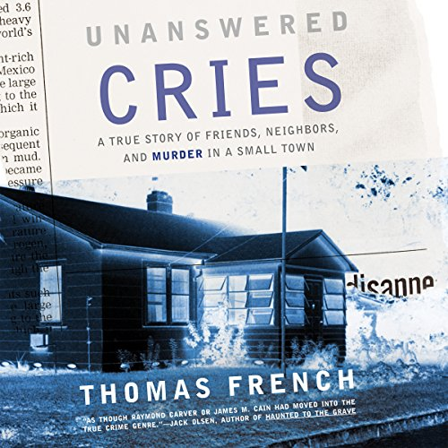 Unanswered Cries: A True Story of Friends, Neighbors, and Murder in a Small Town Audiobook [Free Download by Trial] thumbnail