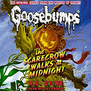 Classic Goosebumps: The Scarecrow Walks at Midnight Audiobook