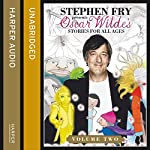 Children's Stories by Oscar Wilde Volume 2 (Stephen Fry Presents)   Oscar Wilde