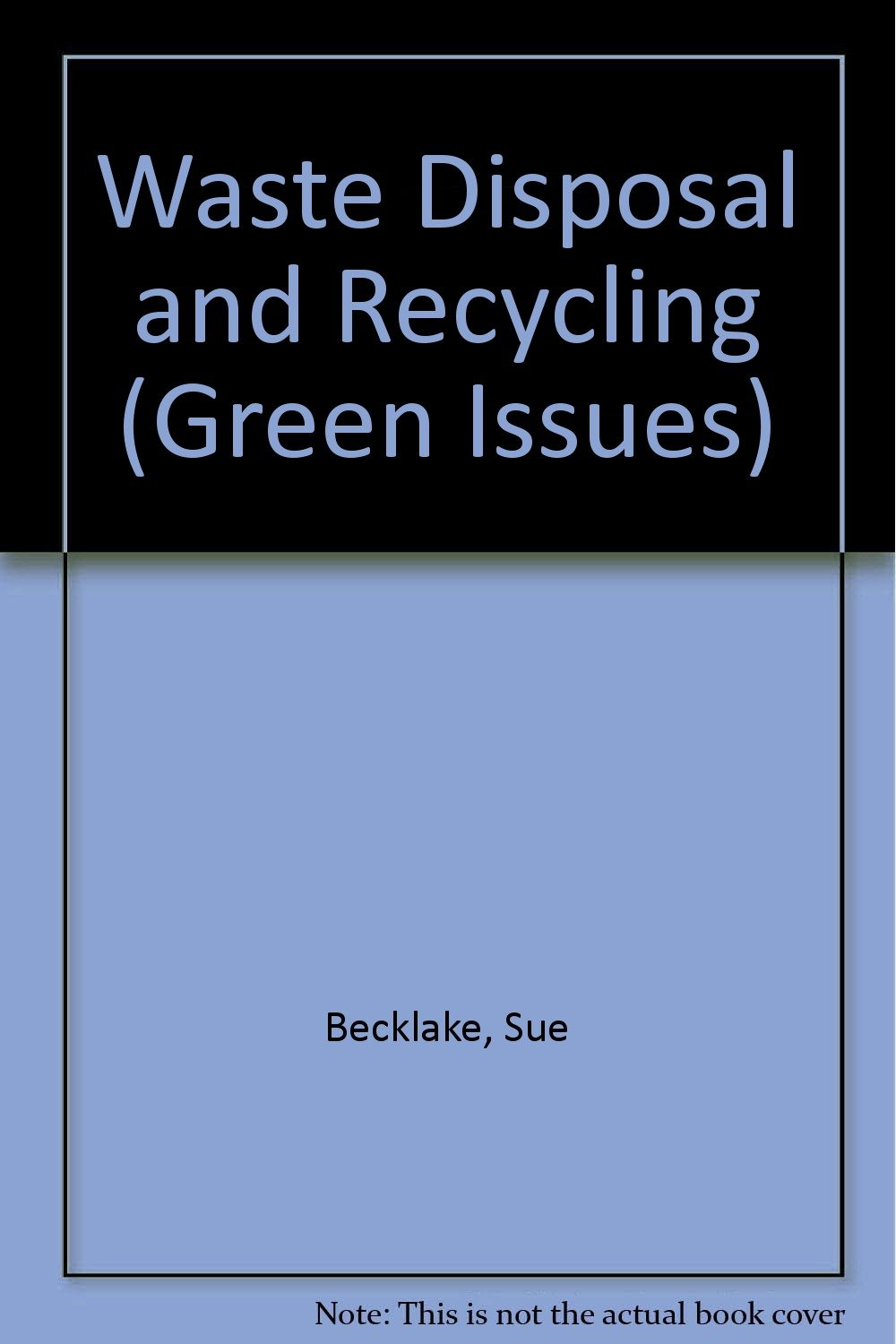 Waste Disposal and Recycling (Green Issues)