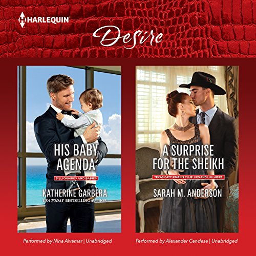 ''His Baby Agenda'' & ''A Surprise for the Sheikh'' (Harlequin Desire)