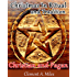 Christmas In Ritual and Tradition Christian and Pagan (An In-Depth Study of the Pagan Origins of the Holiday with Annotated the Pagan Believe and Christmas Tree History)