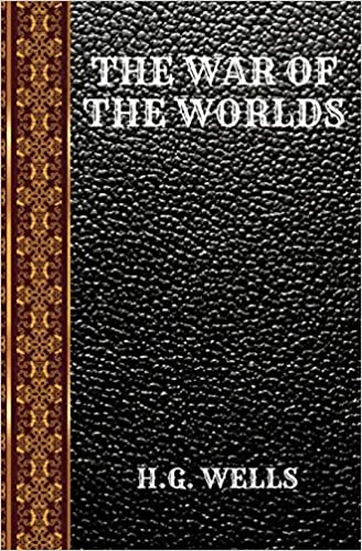 The War of the Worlds: By H.G. Wells (Classic Books)