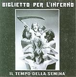 Il Tempo Della Semina by Biglietto Per L'inferno (2008-05-01)
