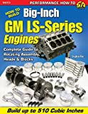 How to Build Big-Inch GM LS-Series Engines, Stephan Kim and Stephen Kim, 1934709441
