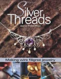 img - for Silver Threads: Making Wire Filigree Jewelry book / textbook / text book