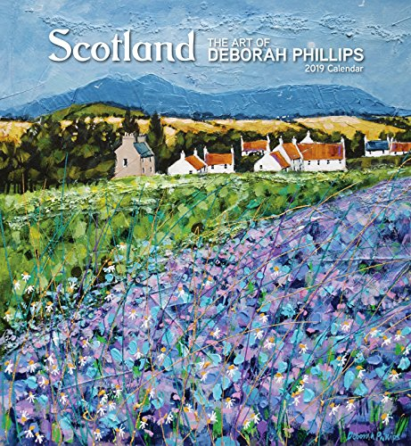 Scotland - the Art of Deborah Phillips 2019 Calendar