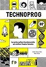 Technoprog, La contre-culture transhumaniste qui améliore l'espèce humaine par Roux