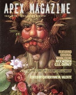 Apex Magazine - December 2010 (Issue 19) by [Wolven, Nick, Cooney, C.S.E., YellowBoy, Erzebet]