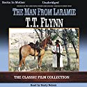 The Man from Laramie Audiobook by T. T. Flynn Narrated by Rusty Nelson