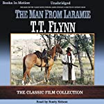 The Man from Laramie | T. T. Flynn