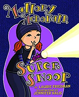 #18 Mallory McDonald, Super Snoop by [Friedman, Laurie]