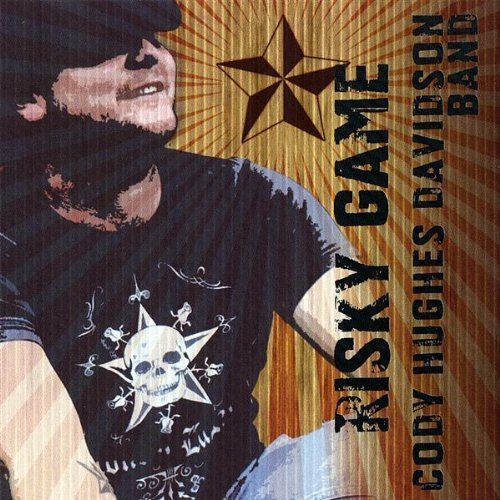 Risky Game by Cody Hughes Band Davidson (2007-12-25)