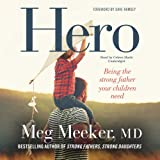 Hero: Becoming the Strong Father Your Children Need