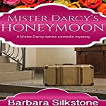 Mister Darcy's Honeymoon | Barbara Silkstone, A Lady