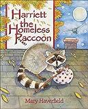 Harriett the Homeless Raccoon, Mary Haverfield, 1931721602