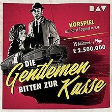 Die Gentleman bitten zur Kasse Hörspiel von Henry Kolarz Gesprochen von: Horst Tappert, Gerhart Lippert, Peter Schiff