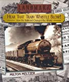 Hear That Train Whistle Blow!, Milton Meltzer, 0375815635