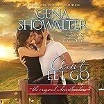 Can't Let Go: Original Heartbreakers | Gena Showalter