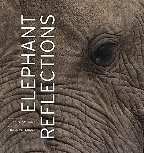 Elephant Reflections brings award-winning wildlife photographer Karl Ammann's gorgeous images together with a revelatory text by writer Dale Peterson to illuminate one of nature's greatest and most original works of art: the elephant. The photogra...