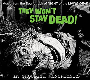 THEY WON'T STAY DEAD! Music from the soundtrack of NIGHT of the LIVING DEAD