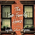 The Two-Family House: A Novel Audiobook by Linda Cohen Loigman Narrated by Barrie Kreinik
